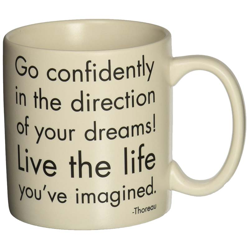 "Quotable Mug - ""Go Confidently In The"
