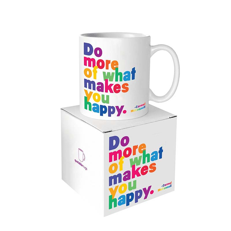 "Quotable Mug - ""Do More Of What"