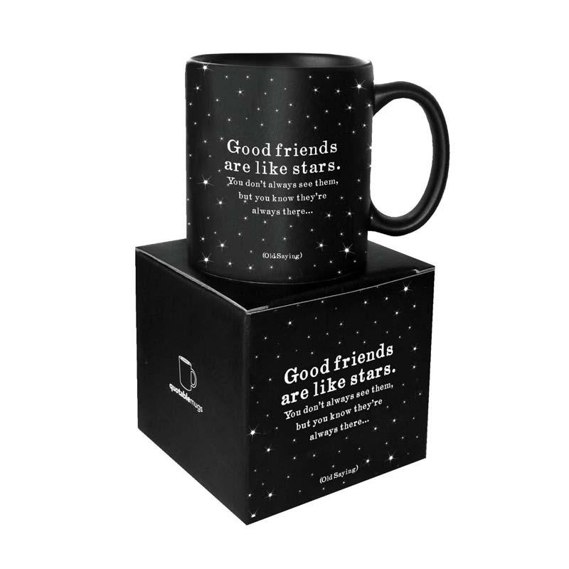 "Quotable Mug - ""Good Friends Are Like Stars"