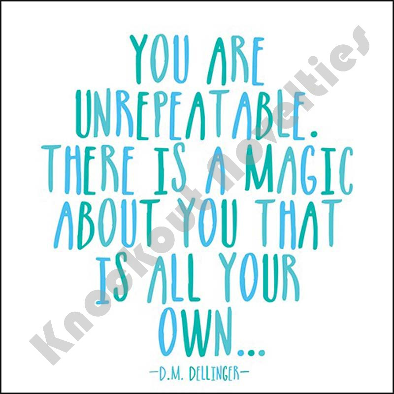"""Quotable Magnet - """"You Are Unrepeatable. There Is A..."""""""