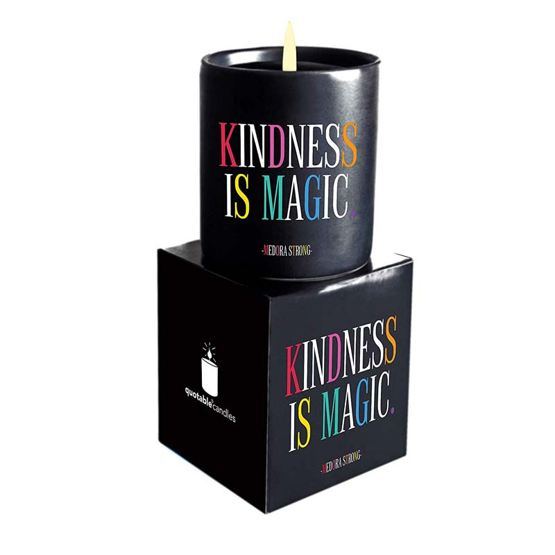 """Quotable Candle - """"Kindness Is Magic"""""""