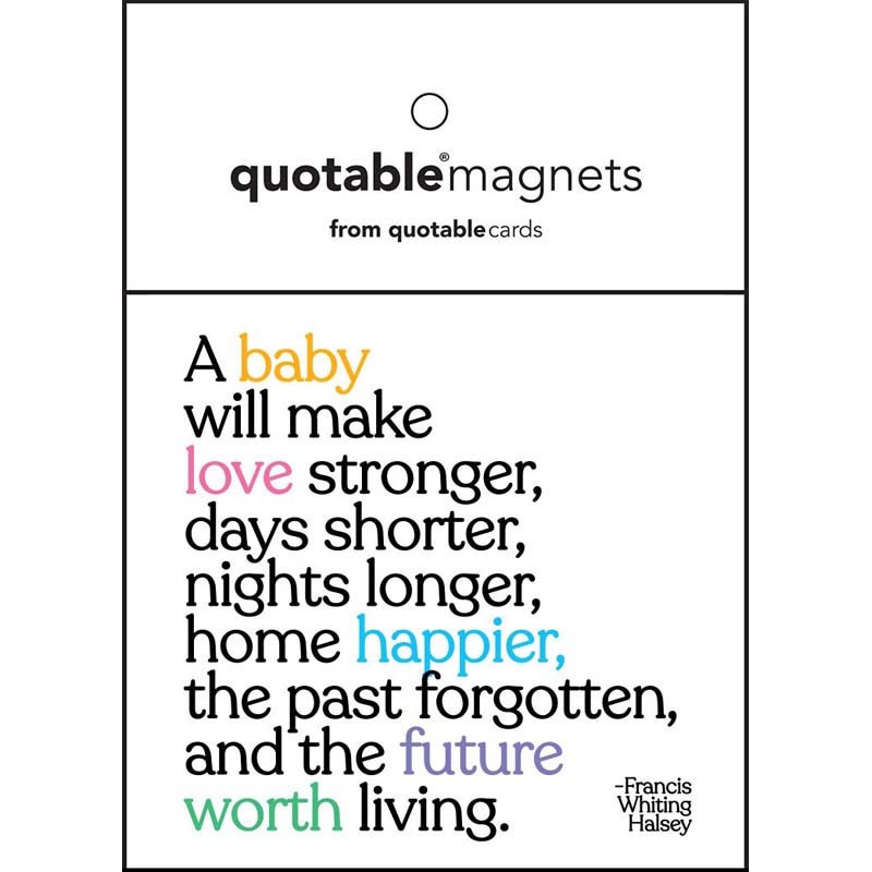 """Quotable Magnet - """"A Baby Will Make Love Stronger"""