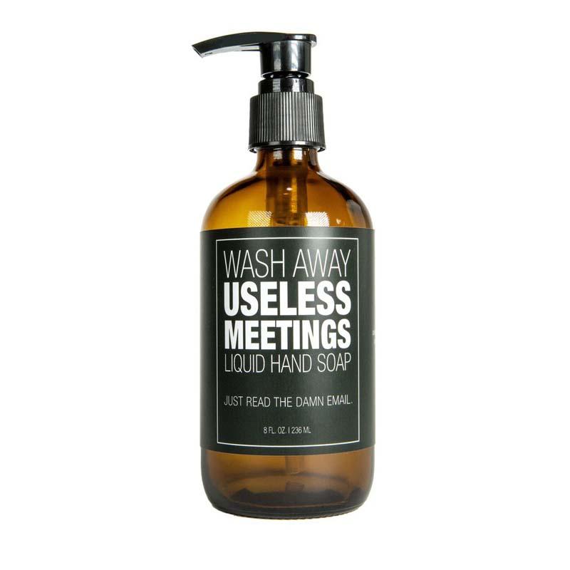 Wash Away Useless Meetings Liquid Hand Soap