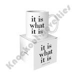 "Quotable Mug - ""It Is What It Is"" - Common Saying"
