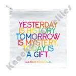 "Quotable Pouch - ""Yesterday Is History"