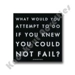 "Quotable Magnet - ""What Would You Attempt To Do"