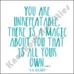 "Quotable Magnet - ""You Are Unrepeatable. There Is A..."""