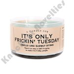 Frickin Tuesday Candle