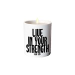 "Quotable Candle - ""Live In Your Strength"""