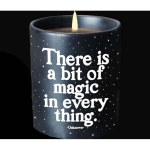 "Quotable Candle - ""There Is A Bit Of Magic In Every Thing"""